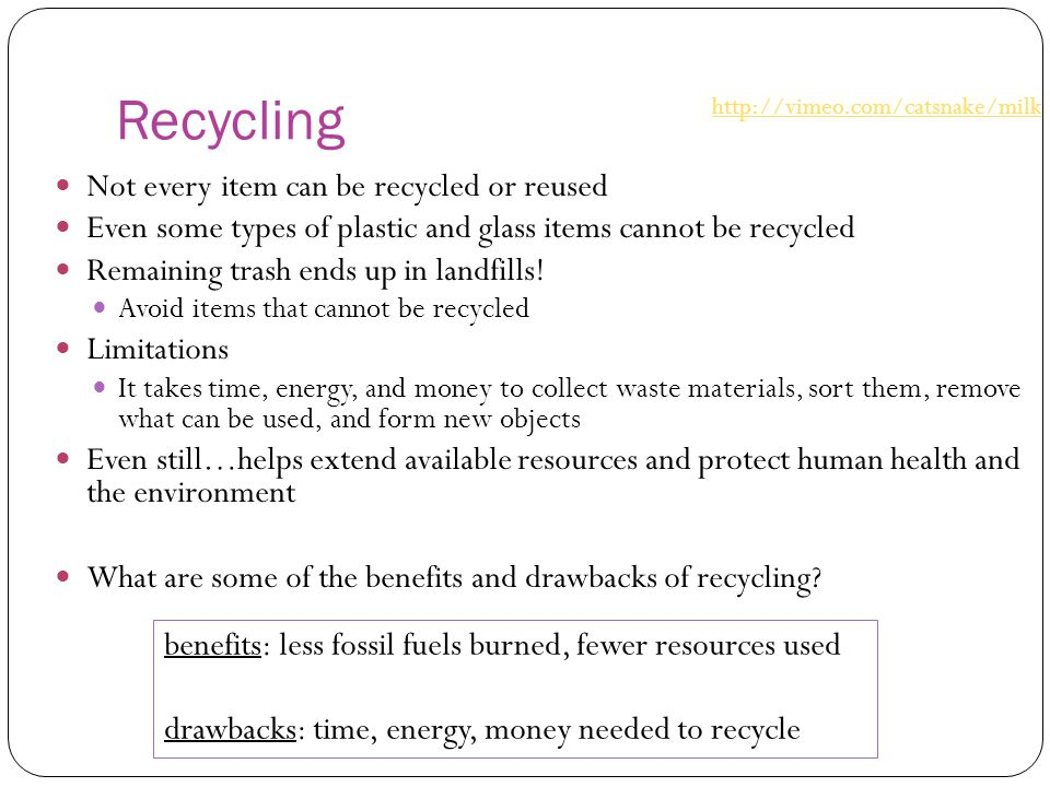 Recycling Not every item can be recycled or reused