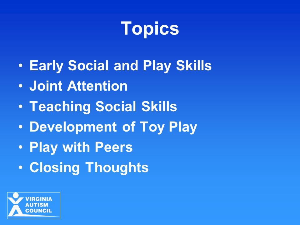 Topics Early Social and Play Skills Joint Attention