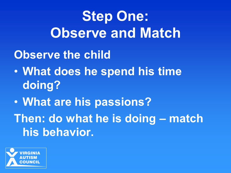 Step One: Observe and Match