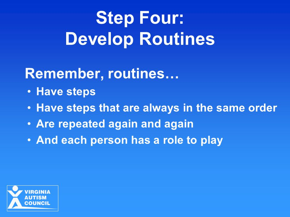 Step Four: Develop Routines