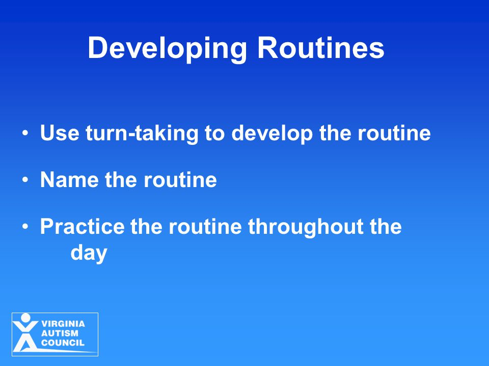 Developing Routines Use turn-taking to develop the routine