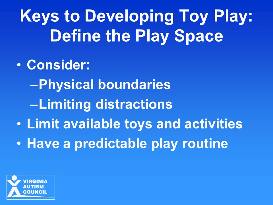 Keys to Developing Toy Play: Define the Play Space