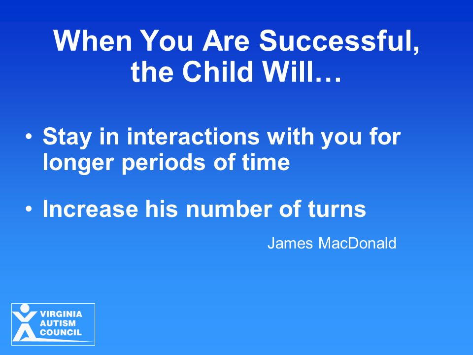 When You Are Successful, the Child Will…