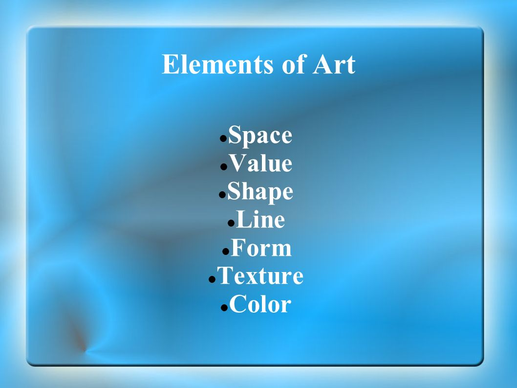Space Value Shape Line Form Texture Color