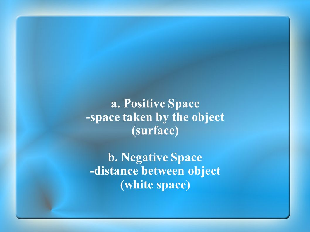 -space taken by the object -distance between object