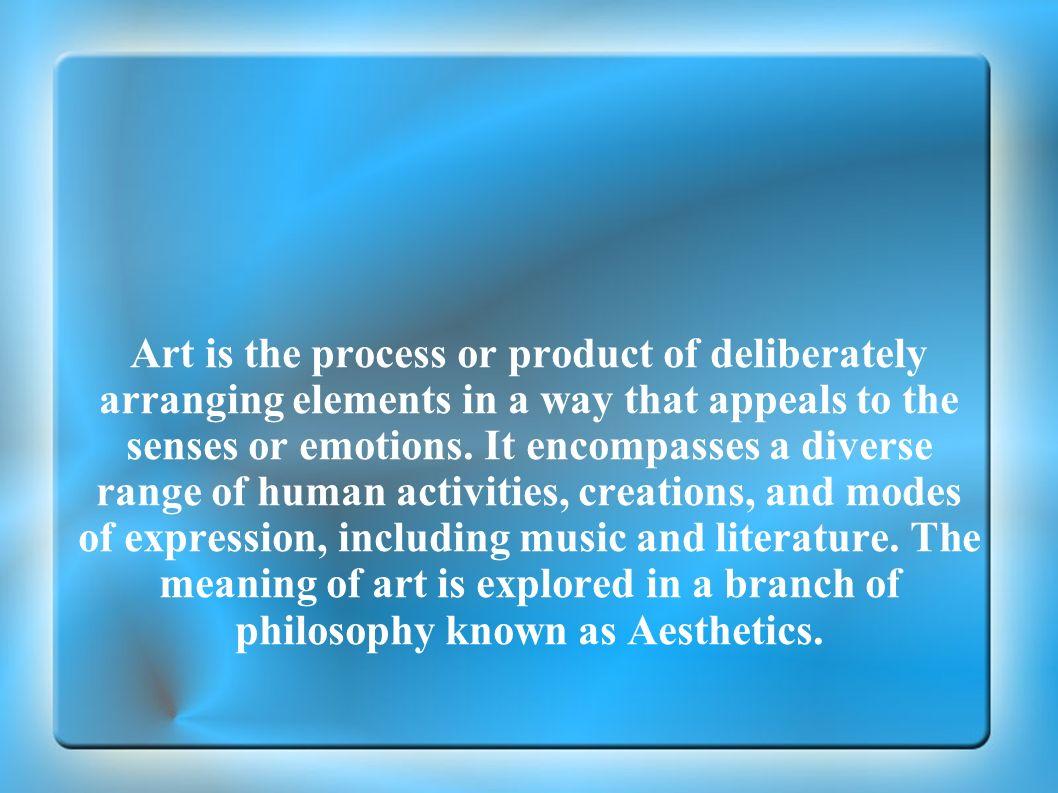 Art is the process or product of deliberately arranging elements in a way that appeals to the senses or emotions.