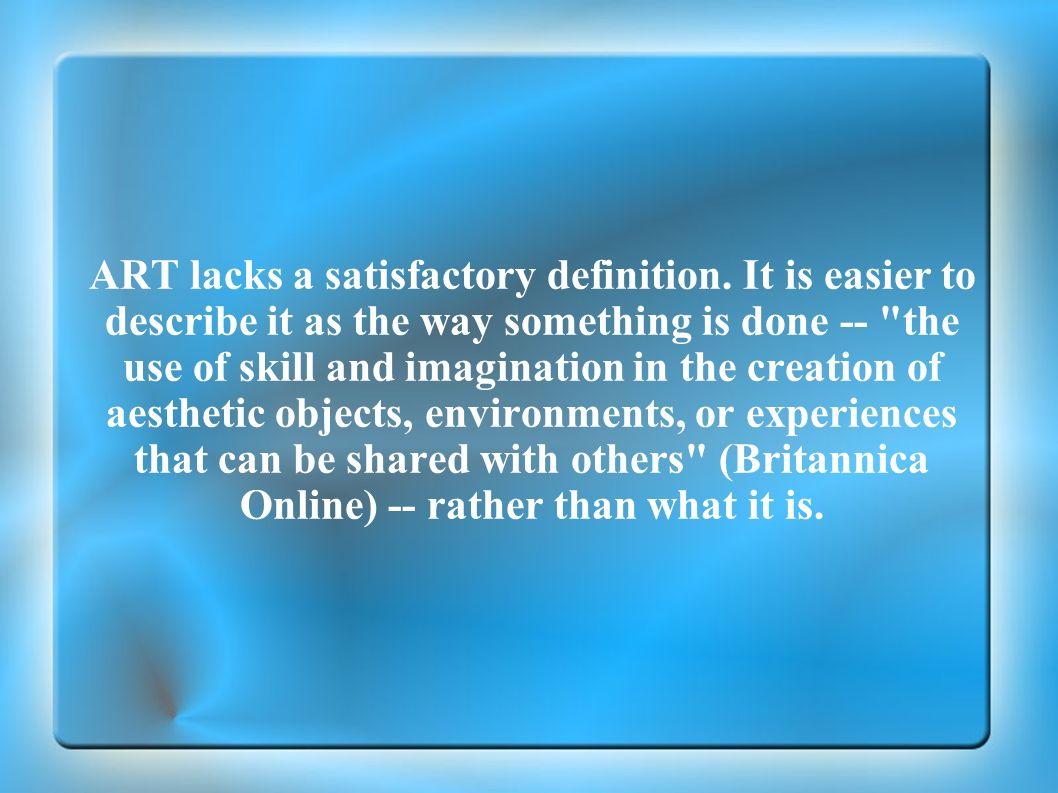 ART lacks a satisfactory definition
