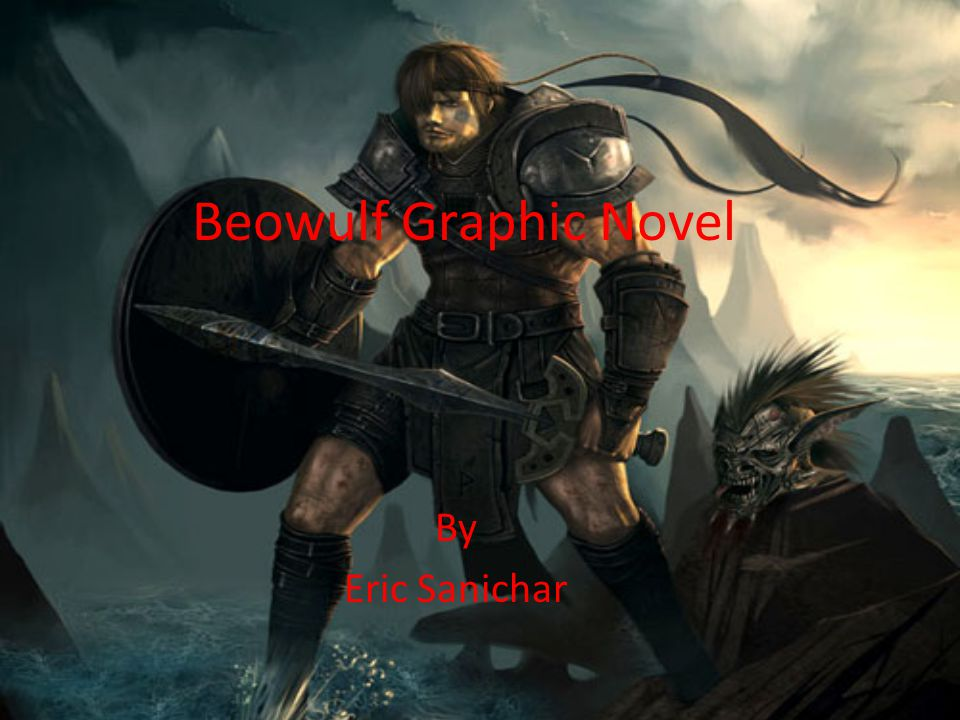 Beowulf Graphic Novel By Eric Sanichar