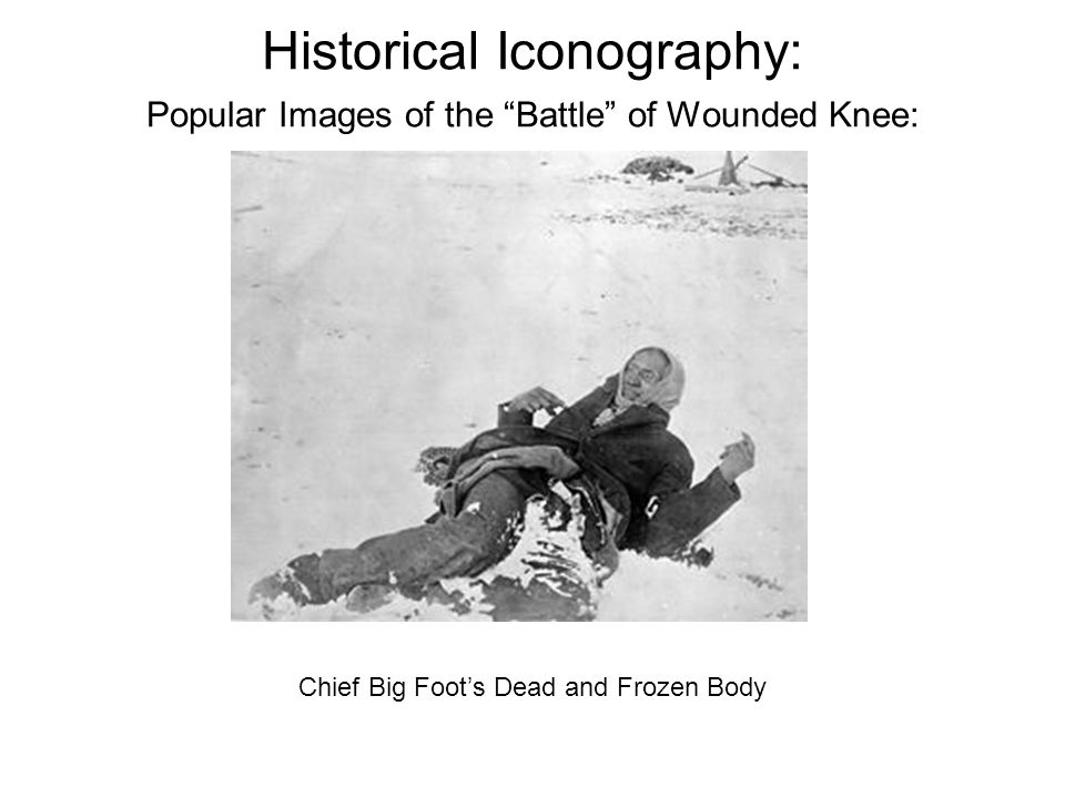 Chief Big Foot's Dead and Frozen Body