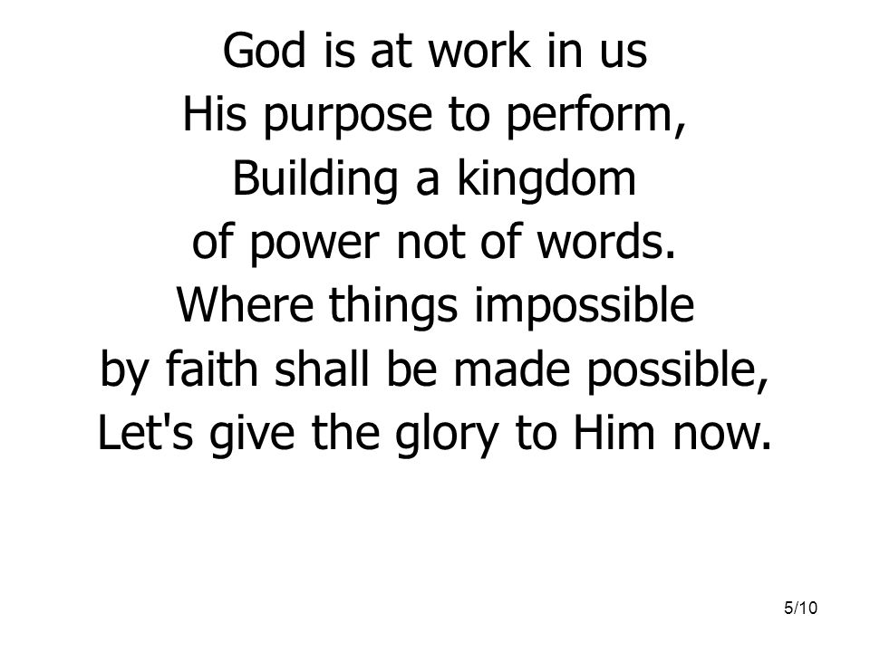 Where things impossible by faith shall be made possible,