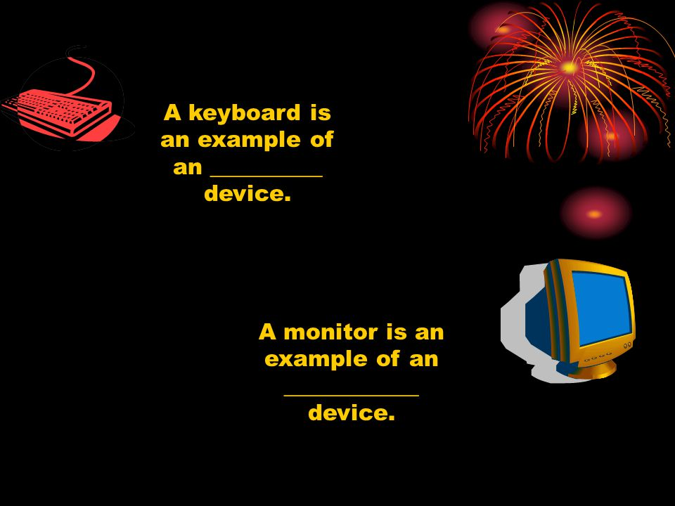 A monitor is an example of an ____________ device.