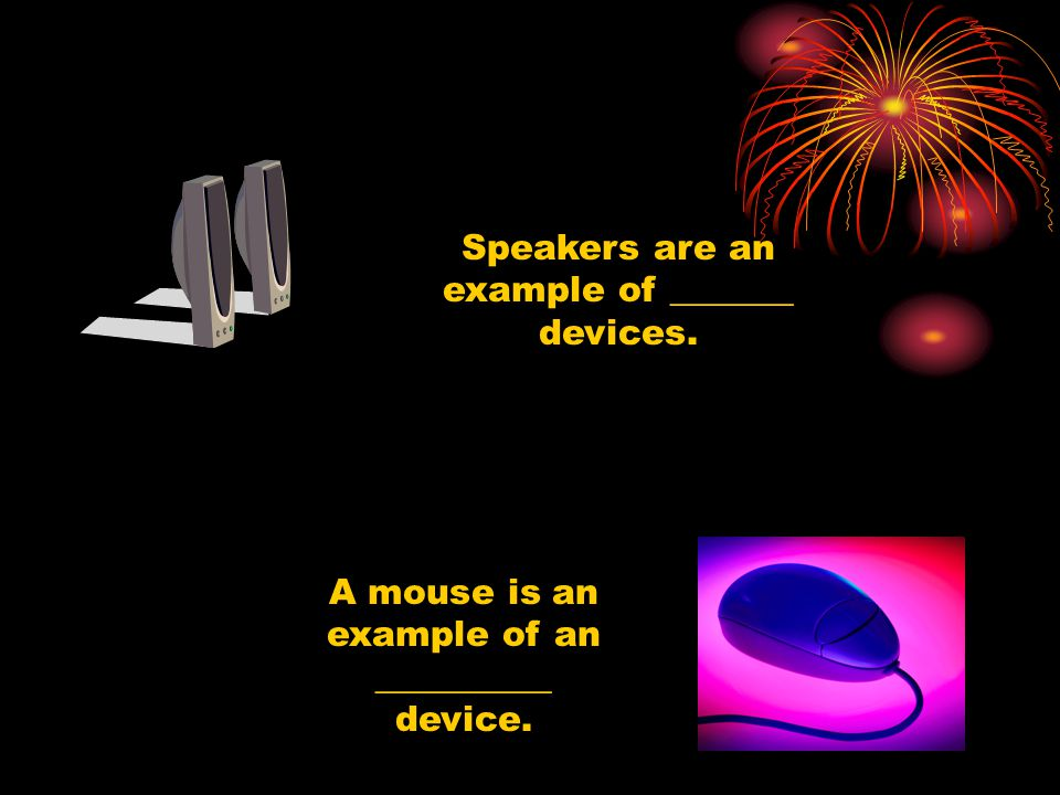 Speakers are an example of _______ devices.