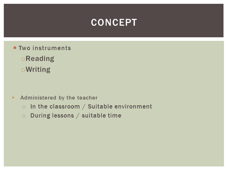 CONCEPT Reading Writing Two instruments