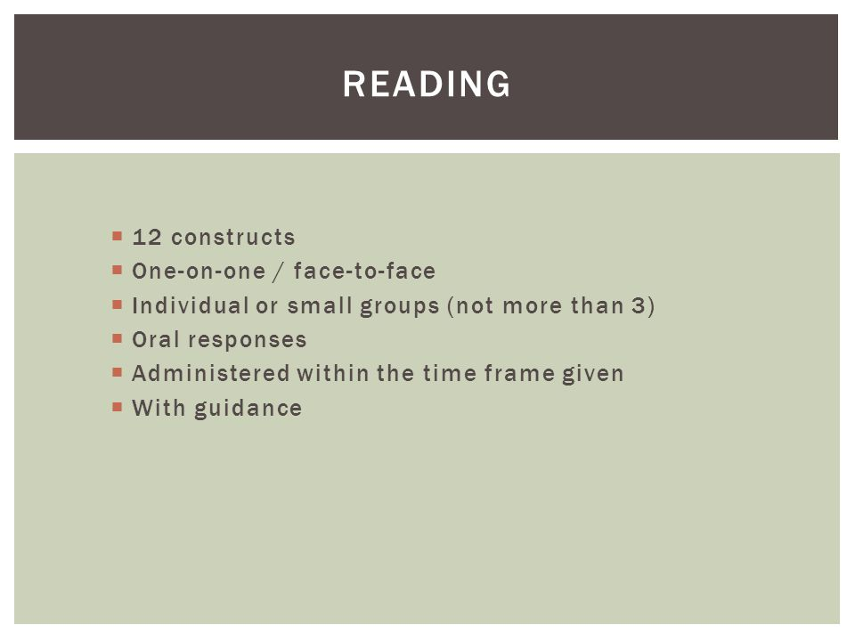 Reading 12 constructs One-on-one / face-to-face