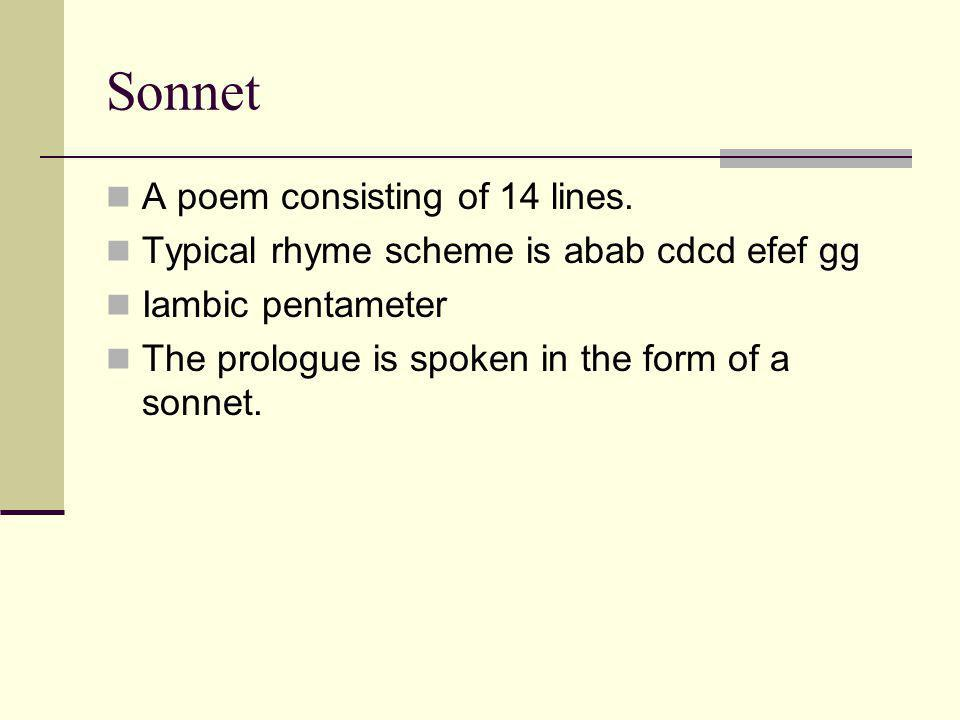 Sonnet A poem consisting of 14 lines.
