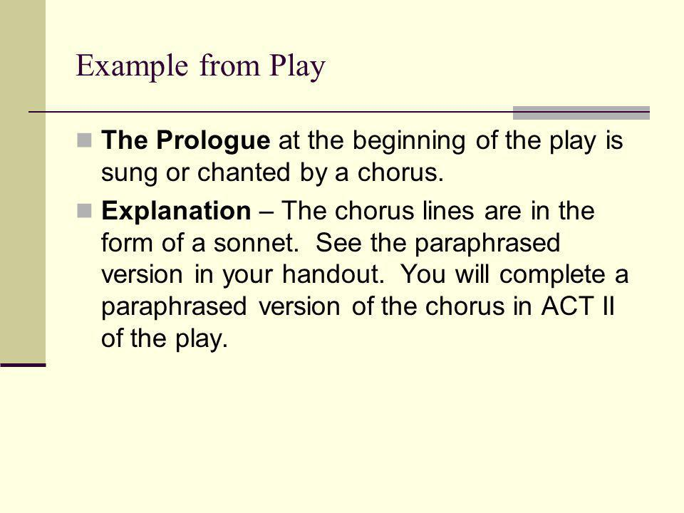 Example from Play The Prologue at the beginning of the play is sung or chanted by a chorus.
