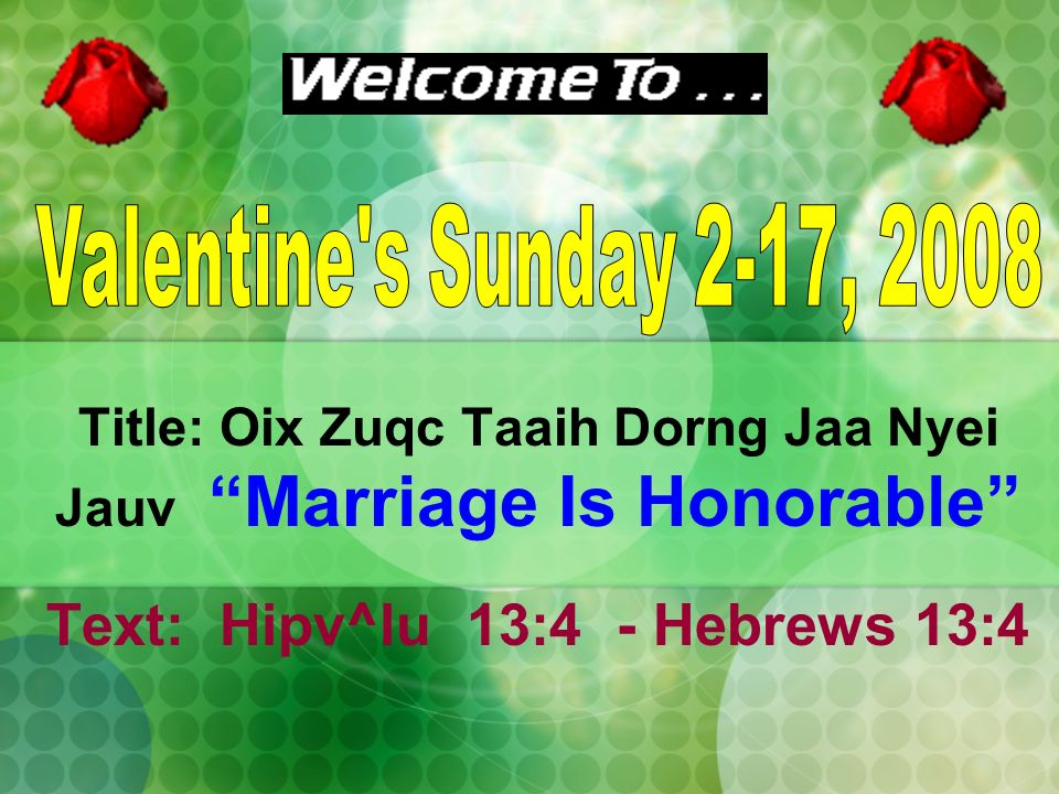 Title: Oix Zuqc Taaih Dorng Jaa Nyei Jauv Marriage Is Honorable