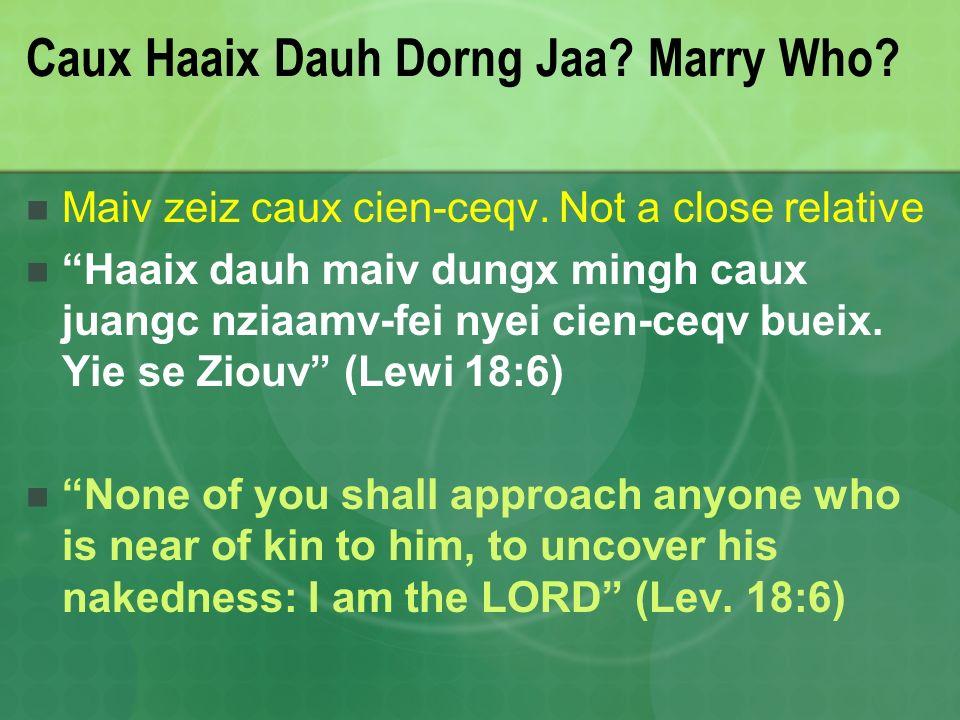 Caux Haaix Dauh Dorng Jaa Marry Who