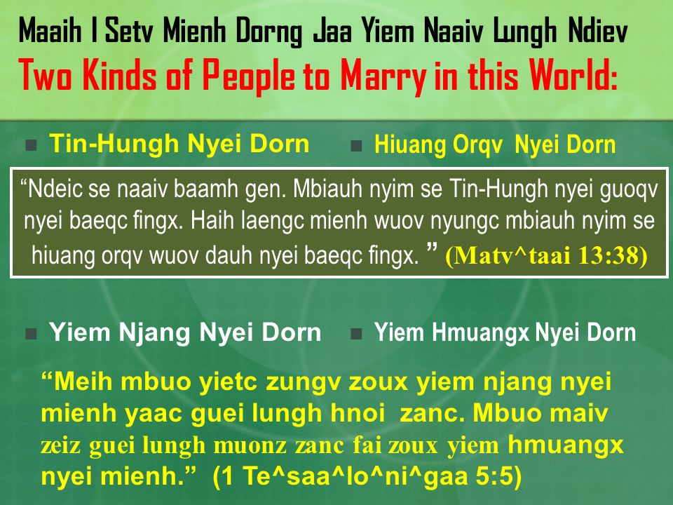 Maaih I Setv Mienh Dorng Jaa Yiem Naaiv Lungh Ndiev Two Kinds of People to Marry in this World: