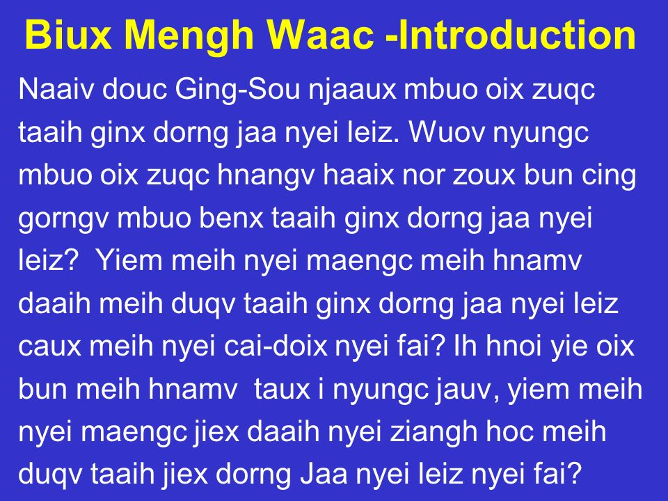 Biux Mengh Waac -Introduction