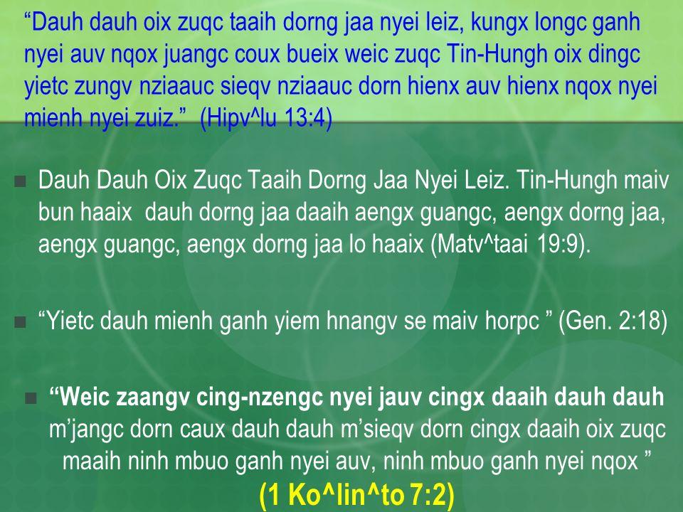 Yietc dauh mienh ganh yiem hnangv se maiv horpc (Gen. 2:18)