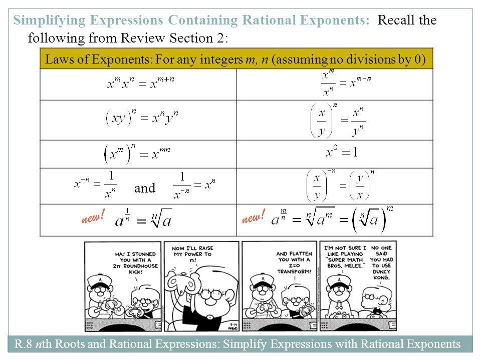 Simplifying Expressions Containing Rational Exponents: Recall the following from Review Section 2: