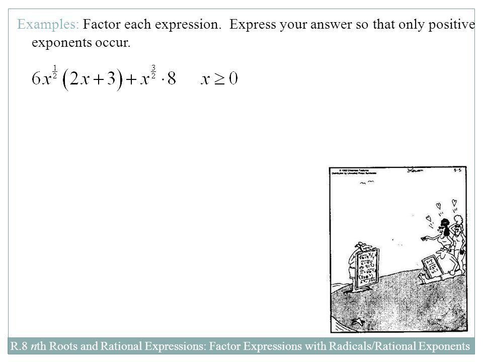 Examples: Factor each expression