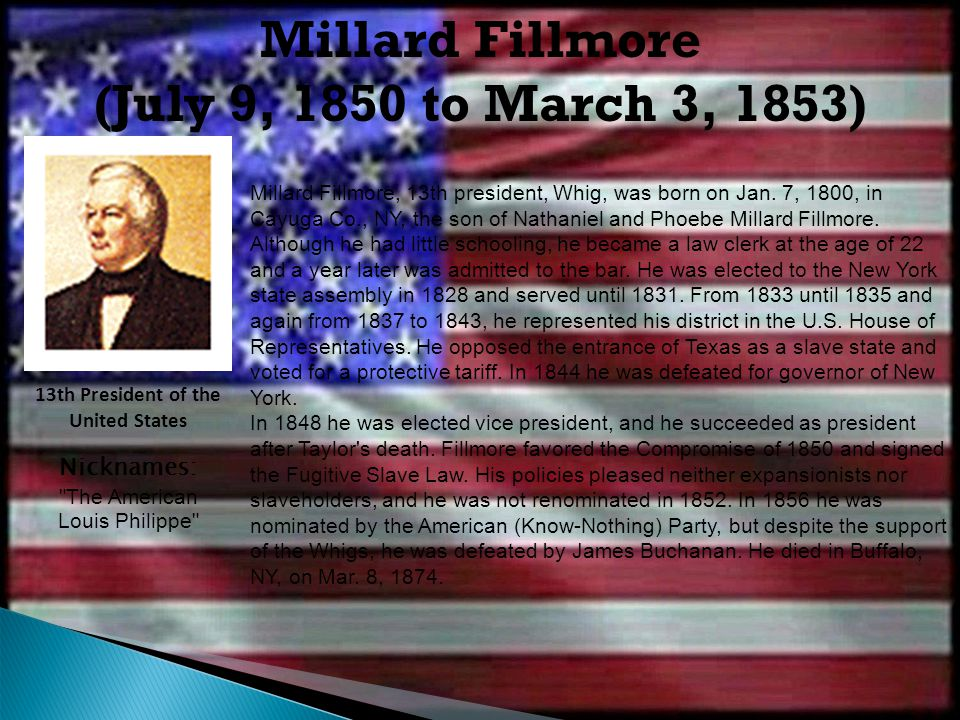 Millard Fillmore (July 9, 1850 to March 3, 1853)