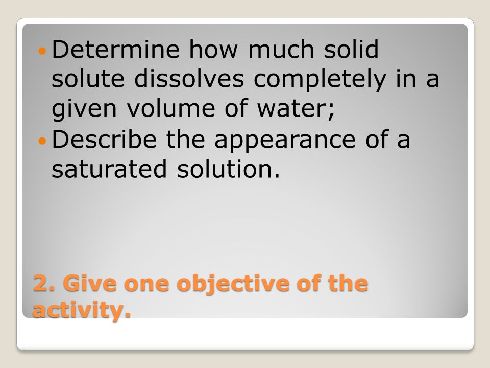 2. Give one objective of the activity.