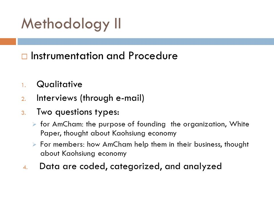 Methodology II Instrumentation and Procedure Qualitative