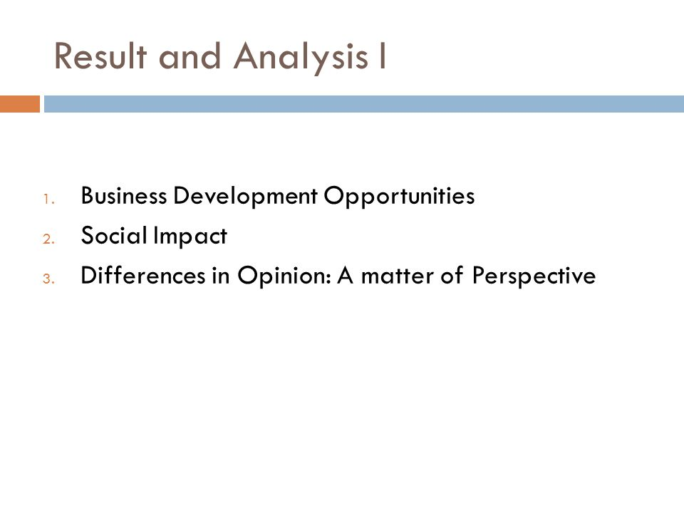 Result and Analysis I Business Development Opportunities Social Impact