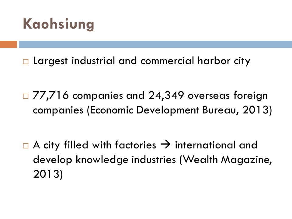 Kaohsiung Largest industrial and commercial harbor city