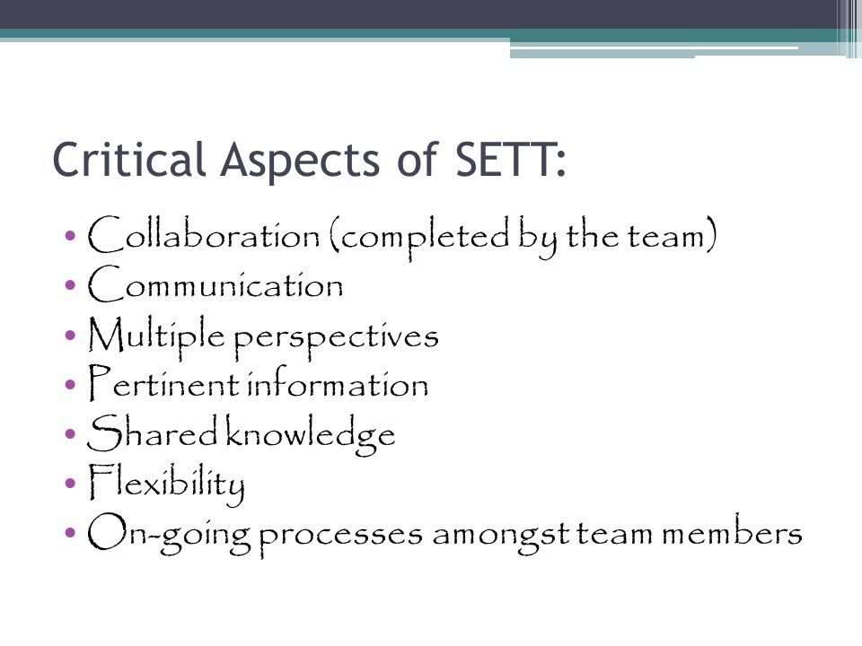 Critical Aspects of SETT: