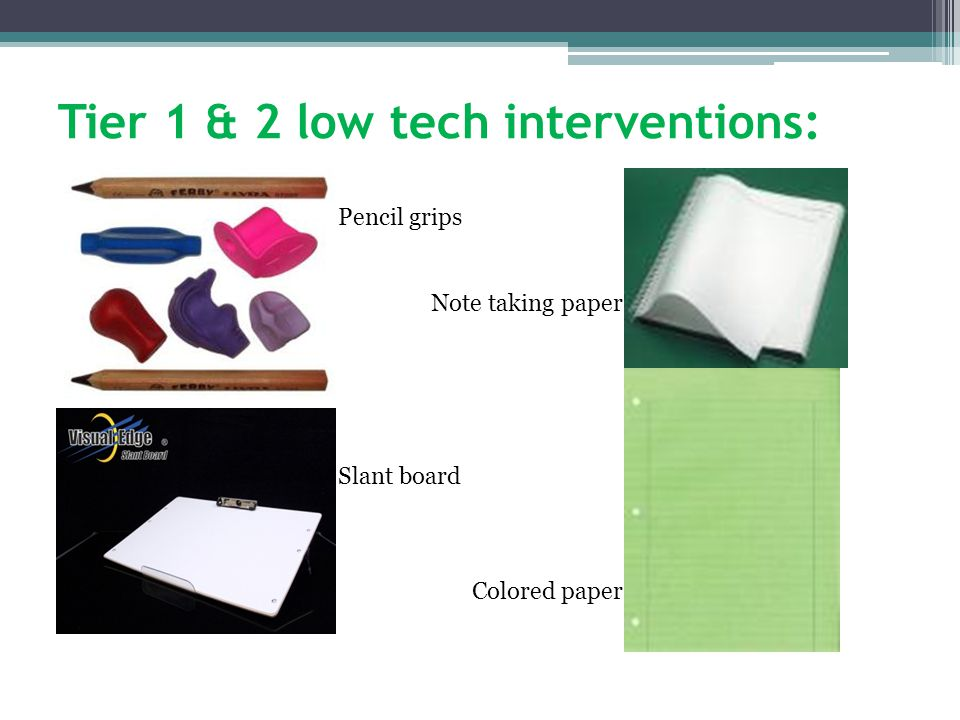 Tier 1 & 2 low tech interventions: