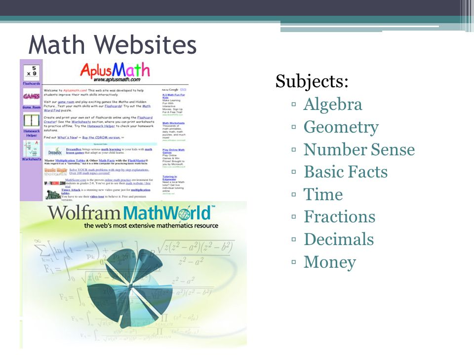 Math Websites Subjects: Algebra Geometry Number Sense Basic Facts Time