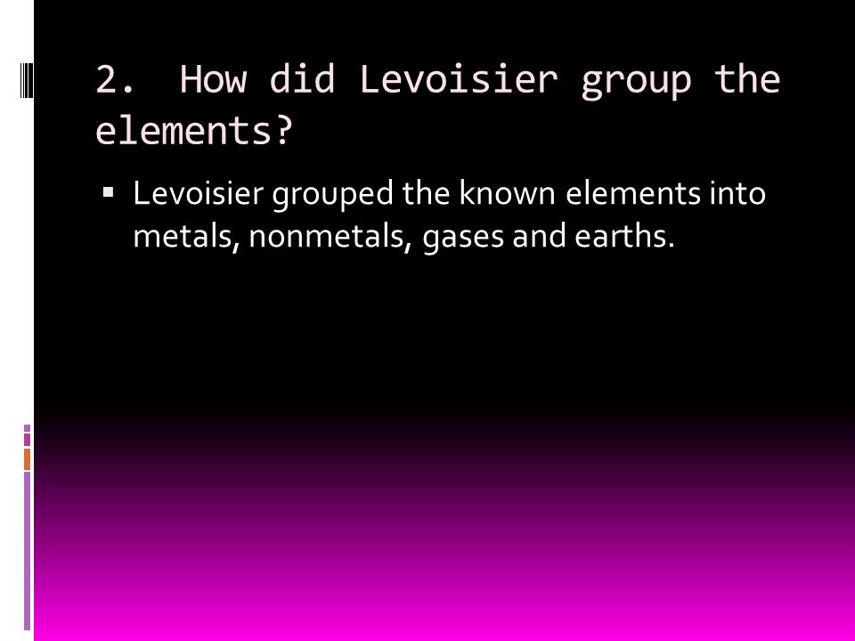 2. How did Levoisier group the elements