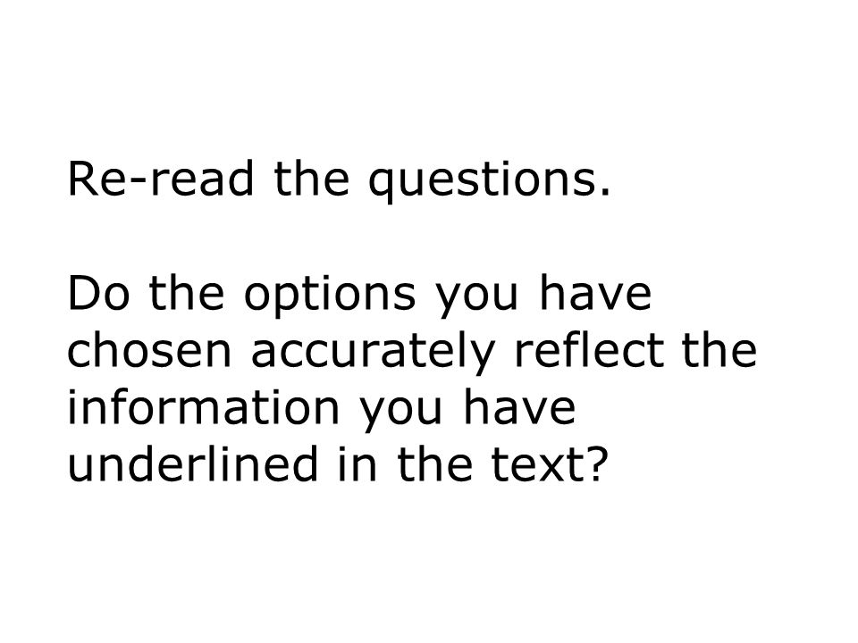 Re-read the questions.