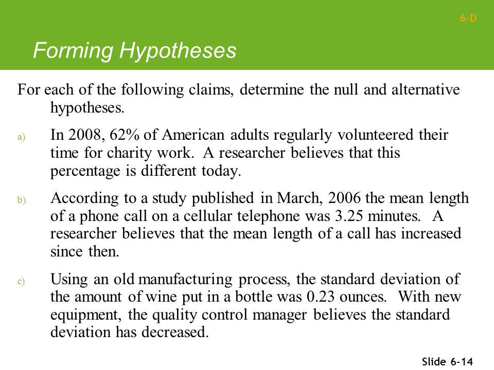 Forming Hypotheses For each of the following claims, determine the null and alternative hypotheses.