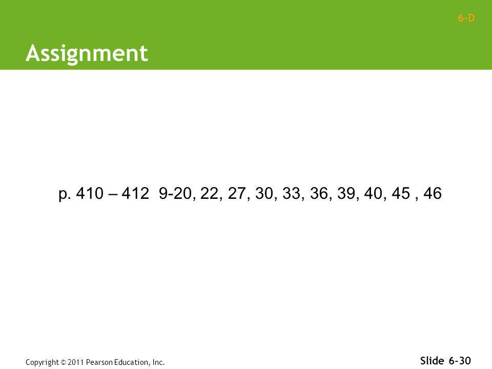 Assignment p. 410 – 412 9-20, 22, 27, 30, 33, 36, 39, 40, 45 , 46.