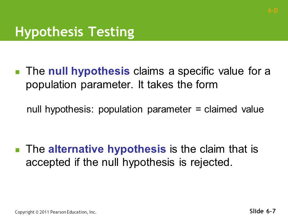 null hypothesis: population parameter = claimed value