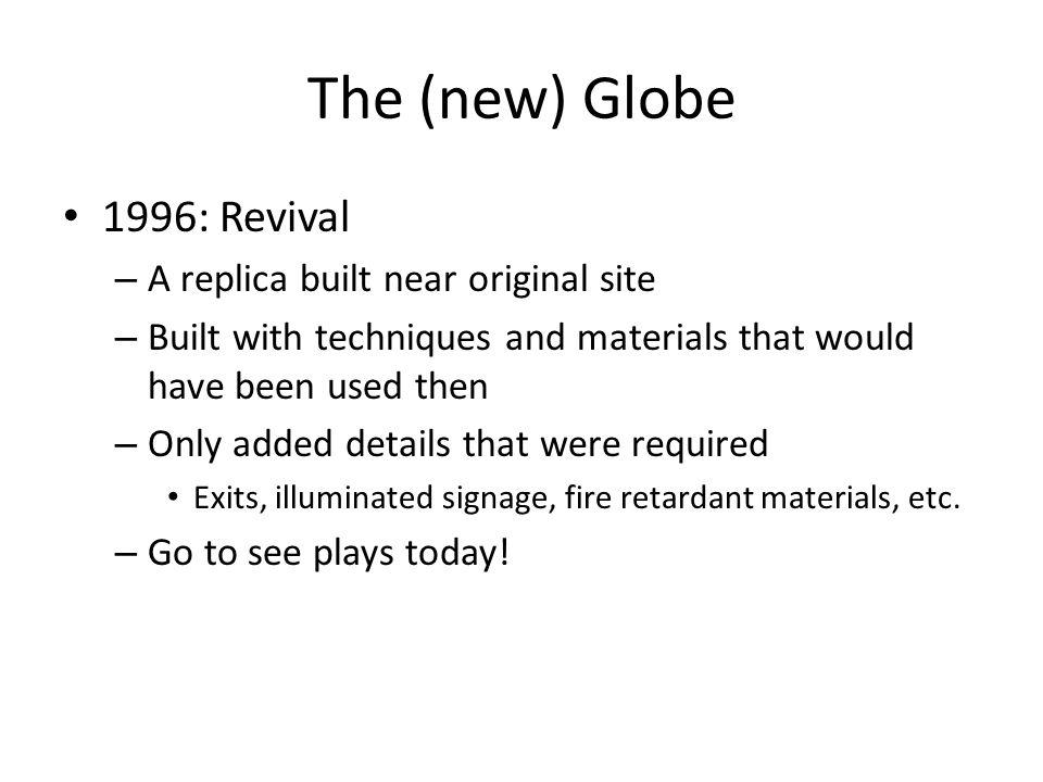 The (new) Globe 1996: Revival A replica built near original site