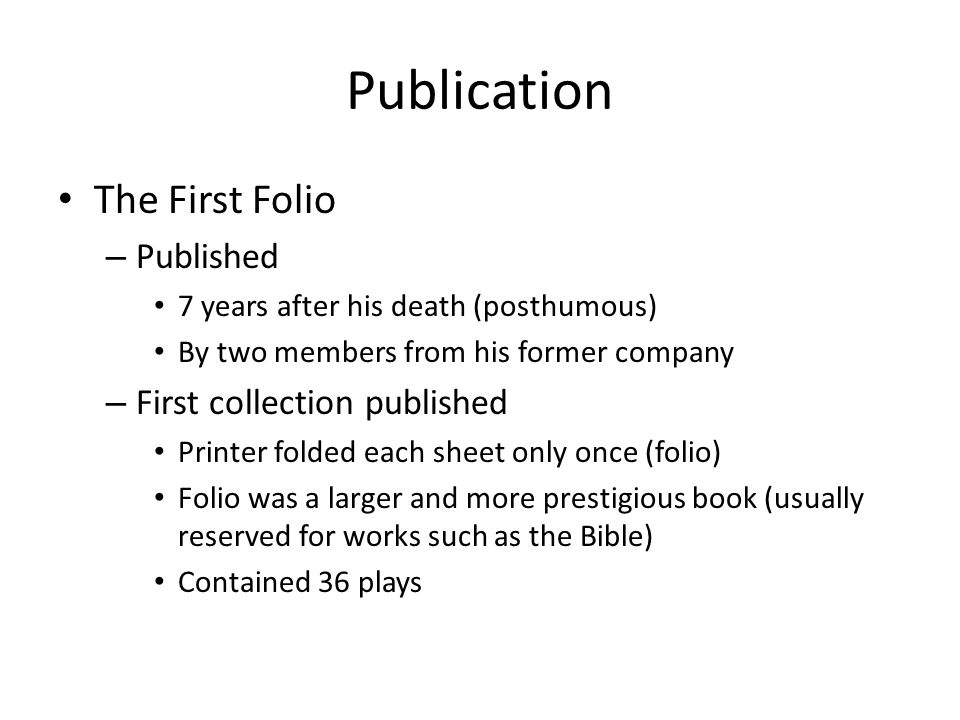 Publication The First Folio Published First collection published