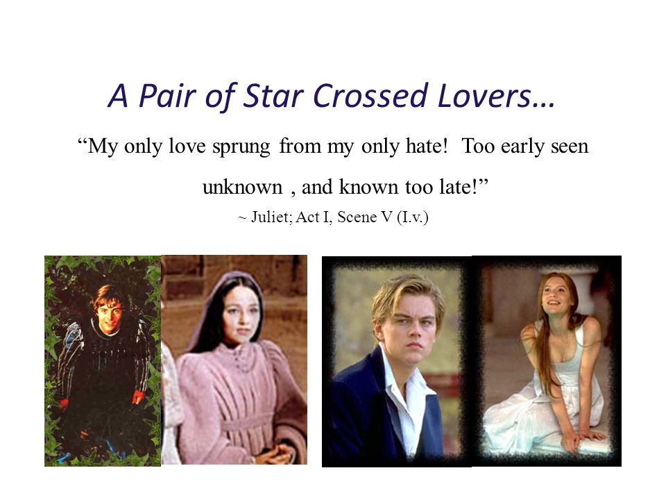 A Pair of Star Crossed Lovers…