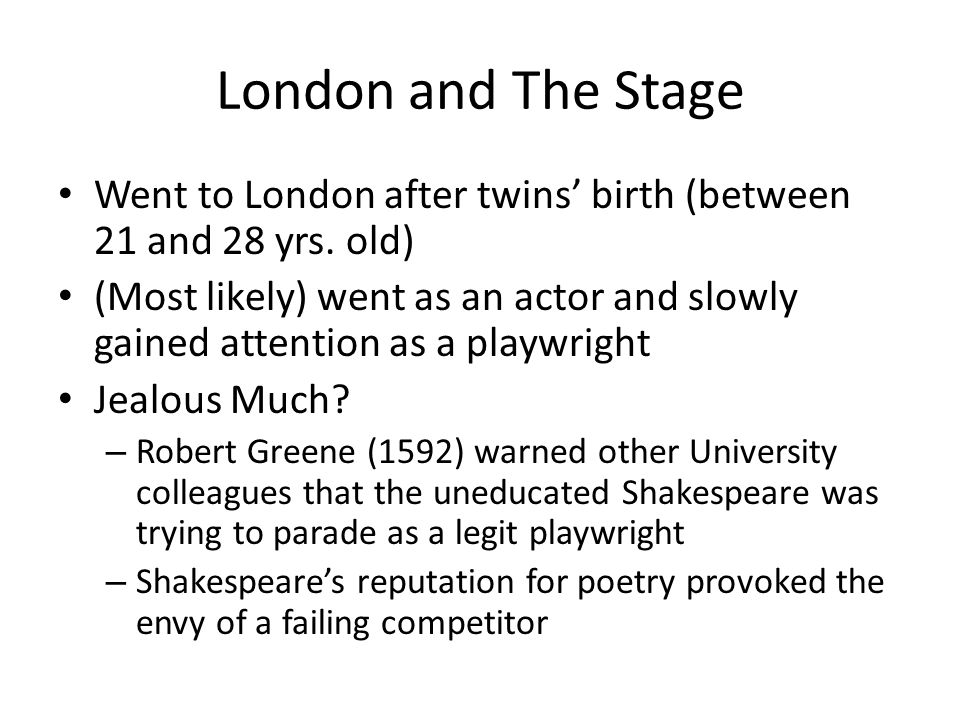 London and The Stage Went to London after twins' birth (between 21 and 28 yrs. old)