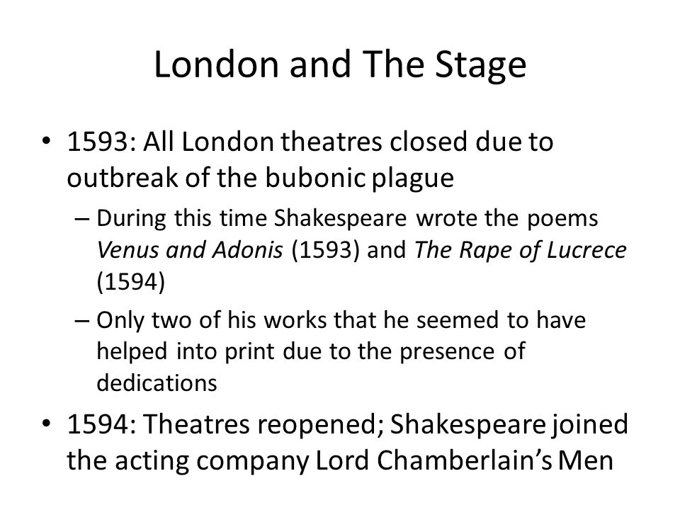 London and The Stage 1593: All London theatres closed due to outbreak of the bubonic plague.