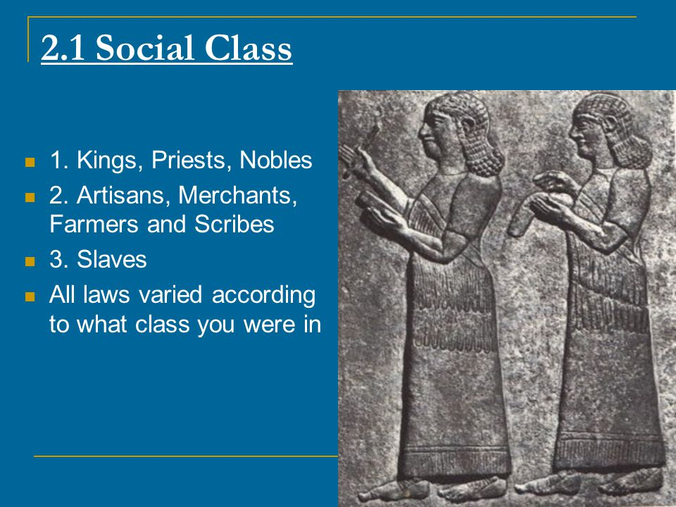 2.1 Social Class 1. Kings, Priests, Nobles