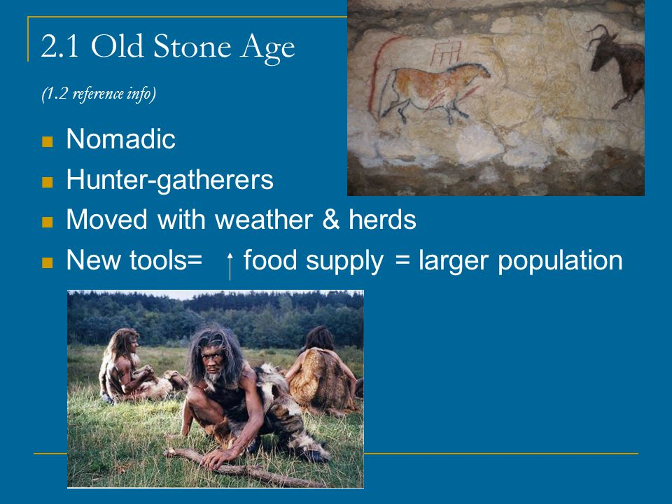 2.1 Old Stone Age (1.2 reference info)