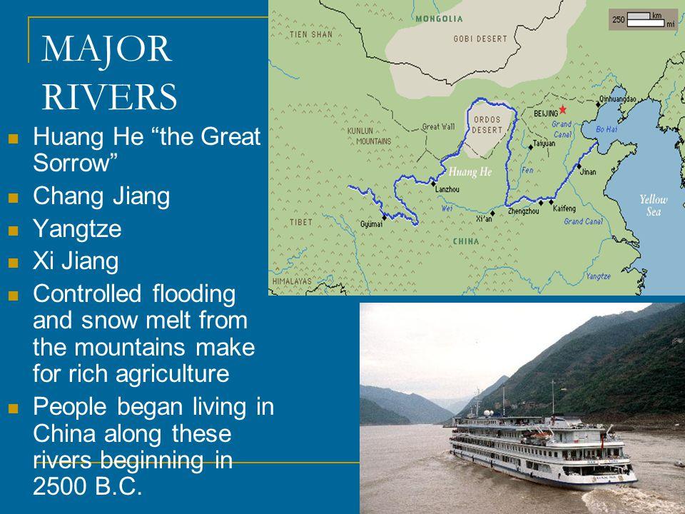 MAJOR RIVERS Huang He the Great Sorrow Chang Jiang Yangtze Xi Jiang