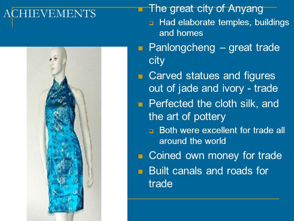 ACHIEVEMENTS The great city of Anyang Panlongcheng – great trade city