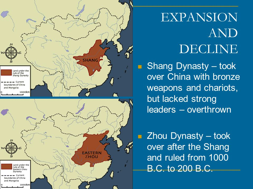EXPANSION AND DECLINE Shang Dynasty – took over China with bronze weapons and chariots, but lacked strong leaders – overthrown.